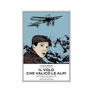 Il volo che valicò le Alpi - Barzini Luigi