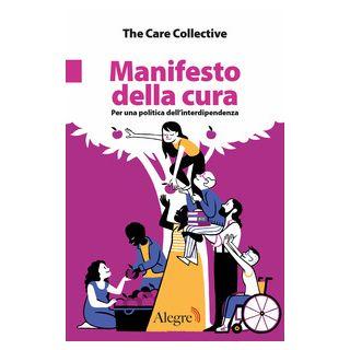 Manifesto della cura. Per una politica dell'interdipendenza - The Care Collective - Edizioni Alegre