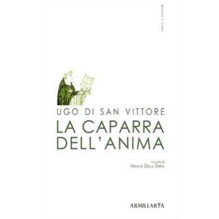 La caparra dell'anima-De arrha animae - Ugo di San Vittore; Della Serra M. (cur.)