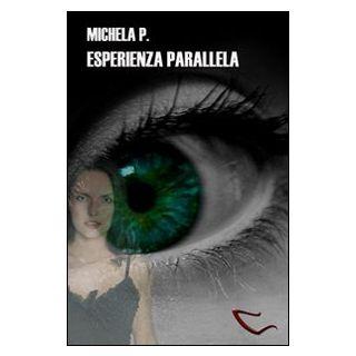 Esperienza parallela - Michela P.