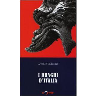 I draghi d'Italia - Augello Andrea