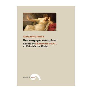 Una vergogna esemplare: Lettura de «La marchesa di O...» di Heinrich von Kleist - Sanna Simonetta