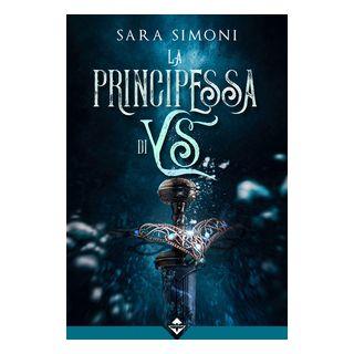 La principessa di Ys - Simoni Sara