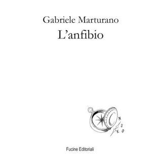 L'anfibio - Marturano Gabriele