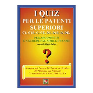 I quiz per le patenti superiori. C1, C1E, C, CE, D1, D1E, D, DE - Peluso A. (cur.)