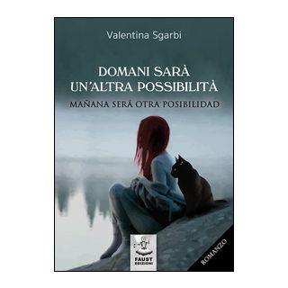Domani sarà un'altra possibilità-Mañana será otra posibilidad - Sgarbi Valentina