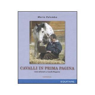 Cavalli in prima pagina - Palumbo Mario