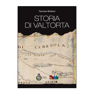 Storia di Valtorta. Comune di Valtorta. Ecomuseo di Valtorta - Bottani Tarcisio