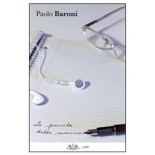 Le parole della musica - Baroni Paolo
