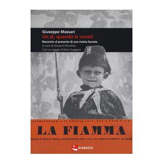 Un dì, quando le veneri. Racconto al presente di una rivista fascista - Massari Giuseppe; Ronchini G. (cur.)