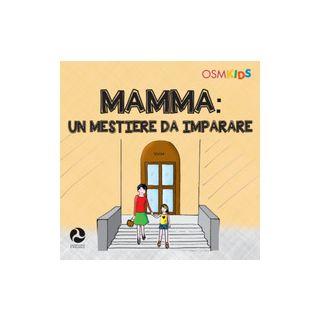 Mamma. Un mestiere da imparare. Ediz. a colori - Ruggeri Paolo A.