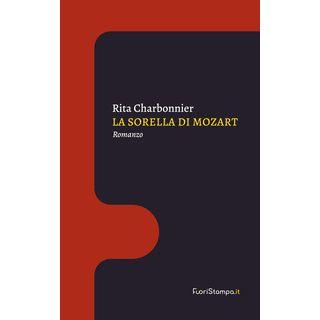 La sorella di Mozart - Charbonnier Rita