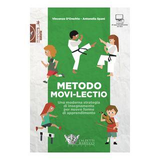 Metodo Movi-lectio. Una moderna strategia di insegnamento per nuove forme di apprendimento - D'Onofrio Vincenzo; Spani Antonella