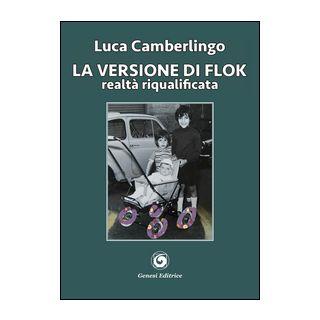 La versione di Flok. Realtà riqualificata - Camberlingo Luca