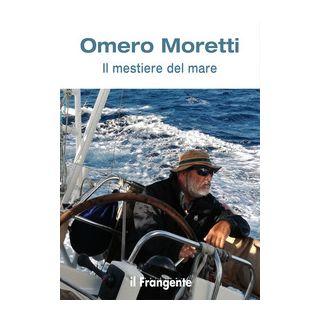 Il mestiere del mare - Moretti Omero