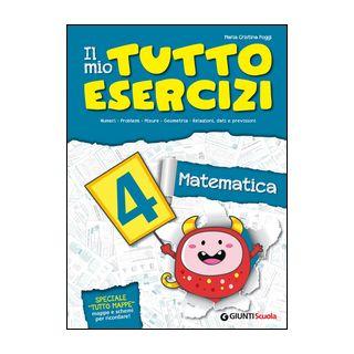 Il mio tutto esercizi matematica. Per la Scuola elementare vol.4 - M. Cristina Poggi