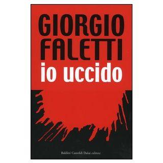 Io uccido - Faletti Giorgio