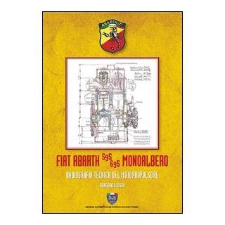 Fiat Abarth 595/695 monoalbero. Radiografia del motopropulsore. Ediz. illustrata - Bossù Gianfranco