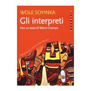 Gli interpreti - Soyinka Wole