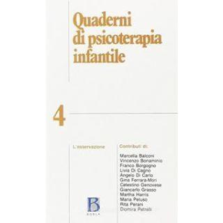 Quaderni di psicoterapia infantile. Vol. 4: L'osservazione - Brutti C. (cur.); Scotti F. (cur.)