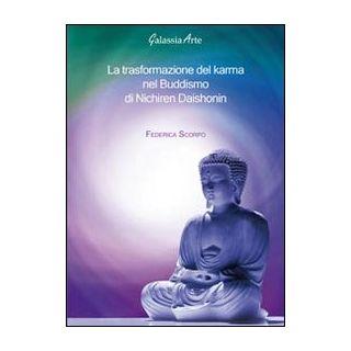 La trasformazione del karma nel Buddismo di Nichiren Daishonin - Scorpo Federica