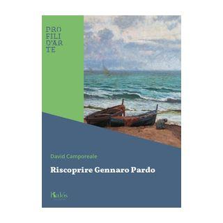 Riscoprire Gennaro Pardo - Camporeale David