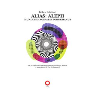 Alias: Aleph. mundus imaginalis borgesianus - Salinari Raffaele K.