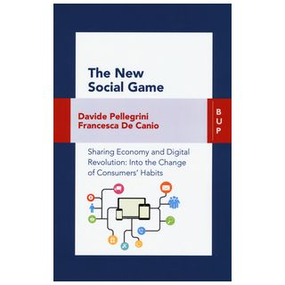 The new social game. Sharing economy and digital revolution: an insight on consumers' habits change - De Canio Fancesca; Pellegrini Davide