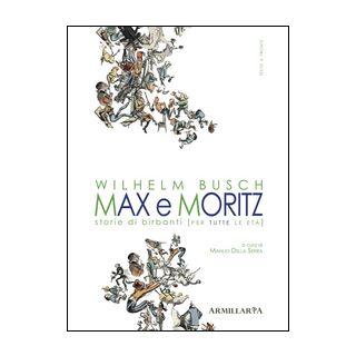 Max e Moritz. Storie di birbanti (per tutte le età) - Busch Wilhelm