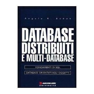 Database distribuiti e multi database - Bobak Angelo R.; Tomasi A. (cur.)