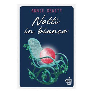 Notti in bianco - DeWitt Annie