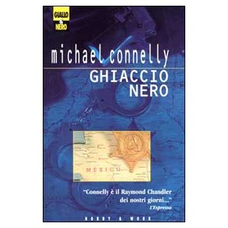 Ghiaccio nero - Connelly Michael; Sanvito L. (cur.)