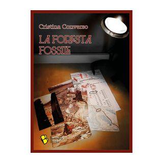 La foresta fossile - Converso Cristina