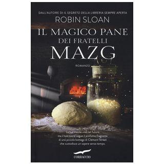 Il magico pane dei fratelli Mazg - Sloan Robin