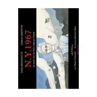N.Y. 1967. La notte che ha fatto sognare l'Italia. Nino Benvenuti, Emile Griffith - Grimaldi Mauro