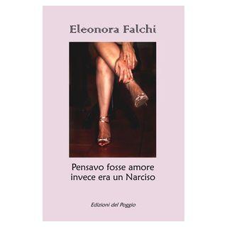 Pensavo fosse amore invece era un Narciso - Falchi Eleonora