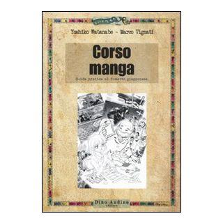 Corso di manga. Ediz. illustrata - Watanabe Yoshiko; Vignati Marco