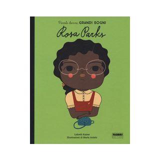 Rosa Parks. Piccole donne, grandi sogni - Kaiser Lisbeth