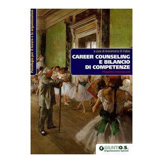 Career Counseling e bilancio di competenze. Prospettive internazionali - Di Fabio A. (cur.)