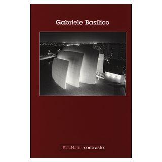 Gabriele Basilico. Ediz. illustrata -