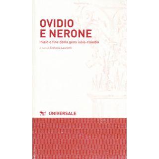 Ovidio e Nerone. Inizio e fine della gens iulio-claudia - Laurenti Stefania