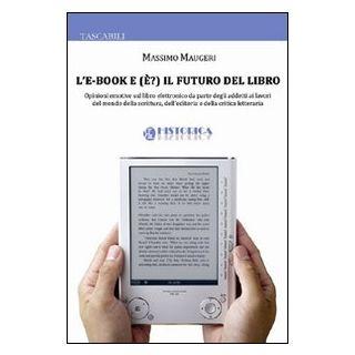 L'e-book e (è?) il futuro del libro - Maugeri Massimo