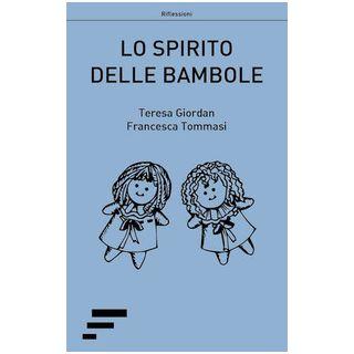Lo spirito delle bambole - Giordan Teresa; Tommasi Francesca