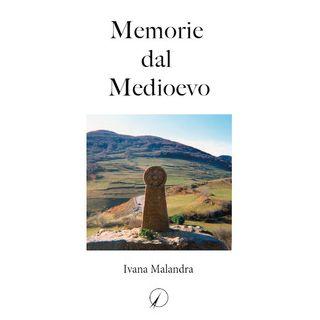 Memorie dal medioevo - Malandra Ivana