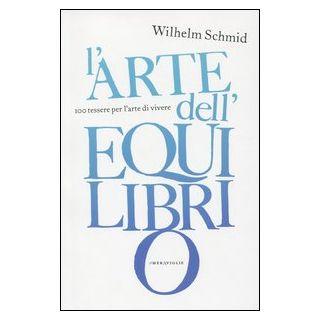 L'arte dell'equilibrio - Schmid Wilhelm