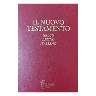 Il Nuovo Testamento. Testo greco, latino e italiano - Conferenza episcopale italiana; Giuseppe Betori e Valdo Bertalot (cur.)
