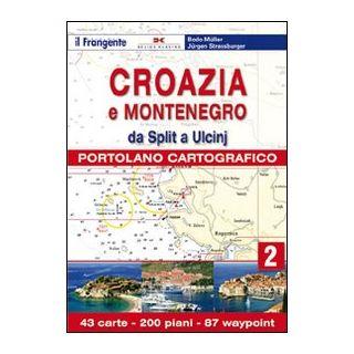 Croazia e Slovenia. Portolano cartografico. Vol. 2: Dda Split a Ulcin - Müller Bodo; Strassburger Jürgen