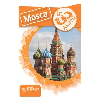 Mosca in 3 giorni - Solina Luca