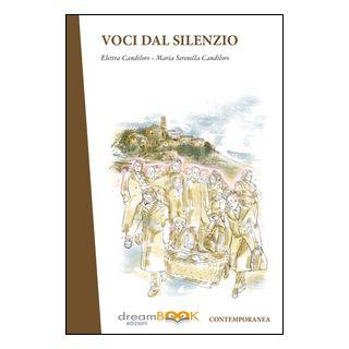 Voci dal silenzio - Candiloro Elettra; Candiloro Maria Serenella