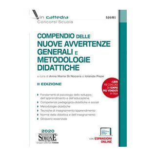 Compendio delle nuove avvertenze generali e metodologie didattiche. Con Contenuto digitale per accesso on line - Di Nocera A. M. (cur.); Pepe I. (cur.)